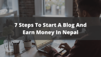 7 Steps To Follow If You Want To Start A Blog And Earn Money Online In Nepal